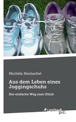 Aus Dem Leben Eines Joggingschuhs (Paperback)
