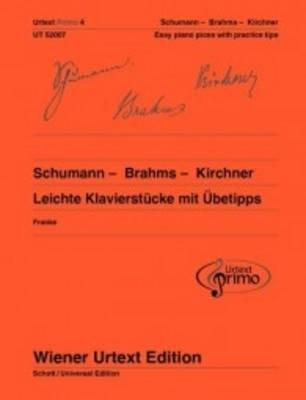 Schumann - Brahms - Kirchner: Selected and Commentated by Nils Franke Volume 4: Easy Piano Pieces with Practising Tips - Urtext Primo (Sheet music)