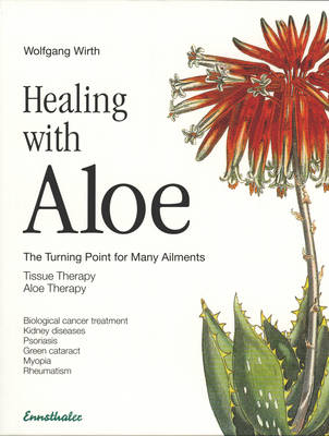 Healing with Aloe: The Turning Point for Many Ailments (Paperback)