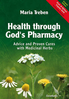 Health Through God's Pharmacy: Advice and Proven Cures with Medicinal Herbs (Paperback)