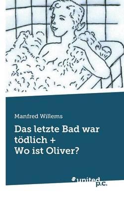 Das Letzte Bad War Todlich + Wo Ist Oliver? (Paperback)