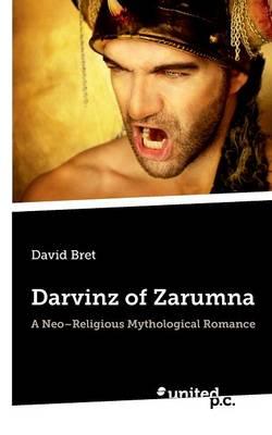 Darvinz of Zarumna: A Neo-Religious Mythological Romance (Paperback)