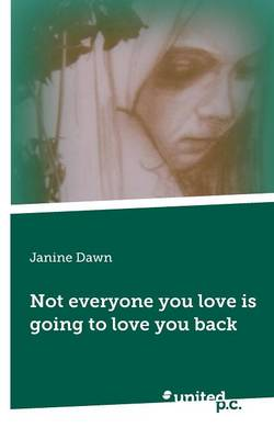 Not Everyone You Love is Going to Love You Back (Paperback)