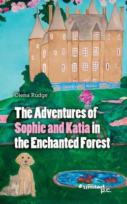 The Adventures of Sophie and Katia: In the Enchanted Forest (Paperback)