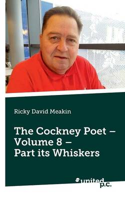 The Cockney Poet: Part Its Whiskers Volume 8 (Paperback)