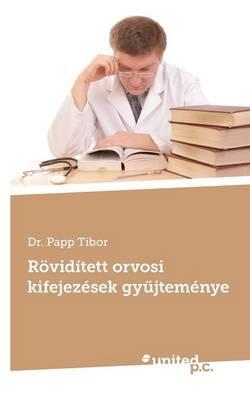R vid tett Orvosi Kifejez sek Gy jtem nye (Paperback)