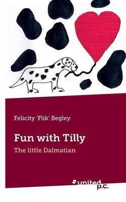 Fun with Tilly: The Little Dalmation (Paperback)