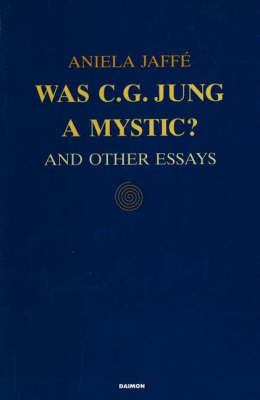 Was C.G.Jung a Mystic?: And Other Essays (Paperback)