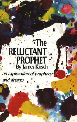The Reluctant Prophet: An Exploration of Prophecy and Dreams (Hardback)