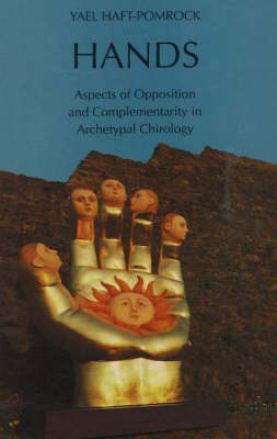 Hands: Aspects of Opposition & Complementarity in Archetypal Chirology (Paperback)