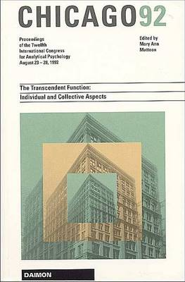 Chicago 1992: The Transcendent Function - Individual and Collective Aspects, Proceedings of the 20th International Congress for Analytical Psychology - 23-28 August 1992 (Hardback)