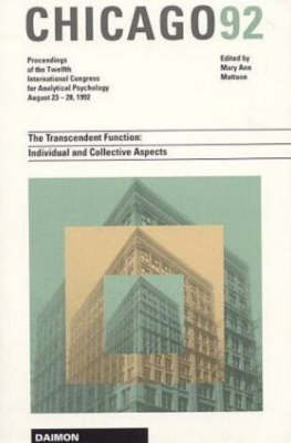Chicago 1992: The Transcendent Function - Individual and Collective Aspects, Proceedings of the 20th International Congress for Analytical Psychology - 23-28 August 1992 (Paperback)