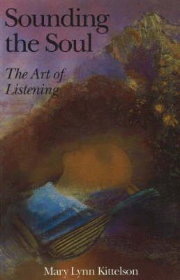 Sounding the Soul: The Art of Listening (Paperback)