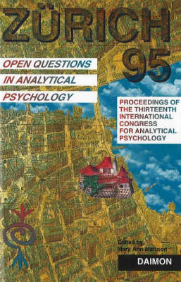 Zurich 1995: Open Questions in Analytical Psychology - Proceedings of the Thirteenth International Congress for Analytical Psychology Zurich, 1995 (Paperback)