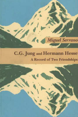 C.G.Jung and Hermann Hesse: A Record of Two Friendships (Paperback)