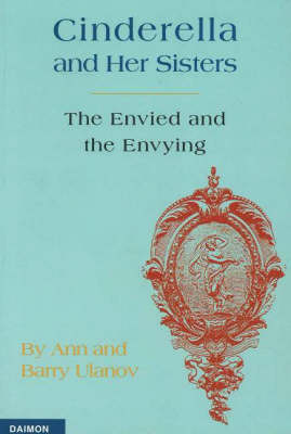 Cinderella and Her Sisters: The Envied and the Envying (Paperback)