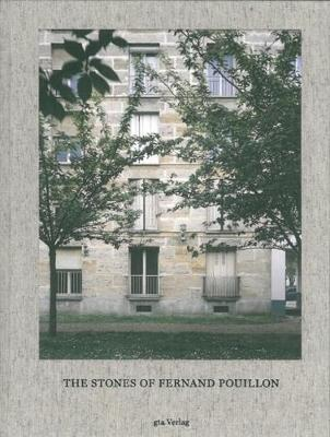 The Stones of Fernand Pouillon - An Alternative Modernism in French Architecture (Hardback)