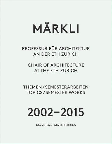 Markli - Chair of Architecture at the Eth Zurich (Paperback)