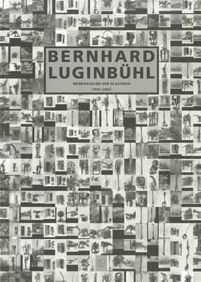 Bernhard Luginbuhl: Werkkatalog Der Plastiken 1947-2002 (Paperback)