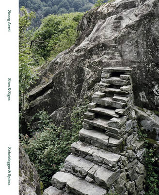 Sites & Signs: Photographs by Georg Aerni (Hardback)