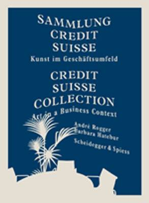 Credit Suisse Collection: Art in a Business Context (Hardback)