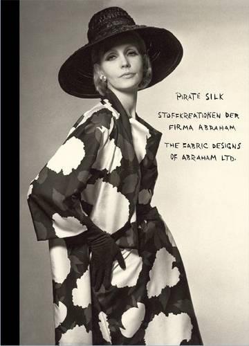 Pirate Silk: The Fabric Designs of Abraham Ltd. (Hardback)