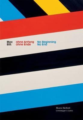 Max Bill: No Beginning, No End (Paperback)
