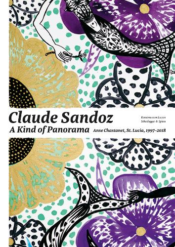Claude Sandoz. A Kind of Panorama: Anse Chastanet, St. Lucia 1997-2018 (Paperback)