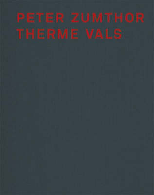 Peter Zumthor Therme Vals (Hardback)