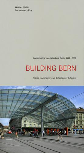 Building Bern: A Guide to Contemporary Architecture 1990-2010 (Paperback)