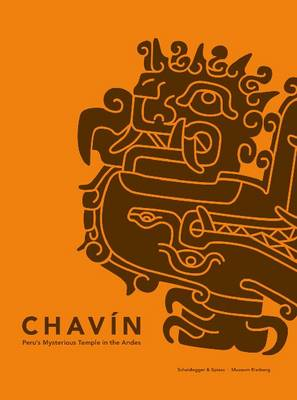 Chavin: Peru's Enigmatic Temple in the Andes (Hardback)