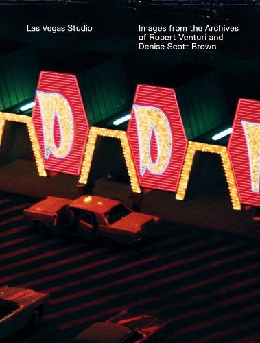 Las Vegas Studio: Images from the Archive of Robert Venturi and Denise Scott Brown (Paperback)