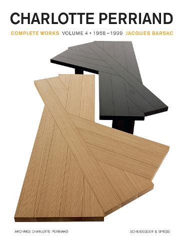 Charlotte Perriand: 4: Complete Works. Volume 4: 1968-1999 (Hardback)