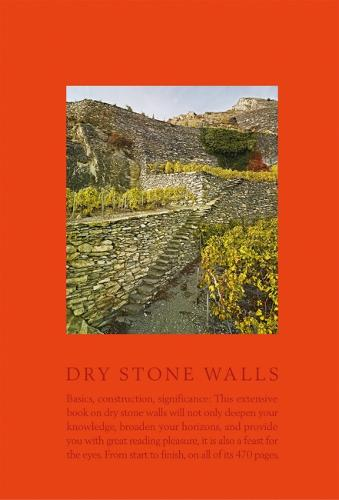 Dry Stone Walls: Fundamentals, Construction Guidelines, Significance (Hardback)