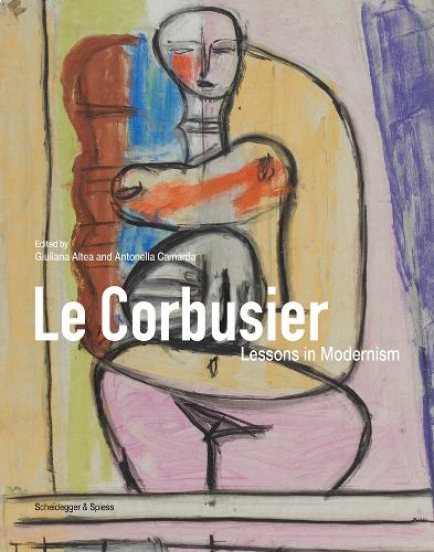 Le Corbusier: Lessons in Modernism (Hardback)
