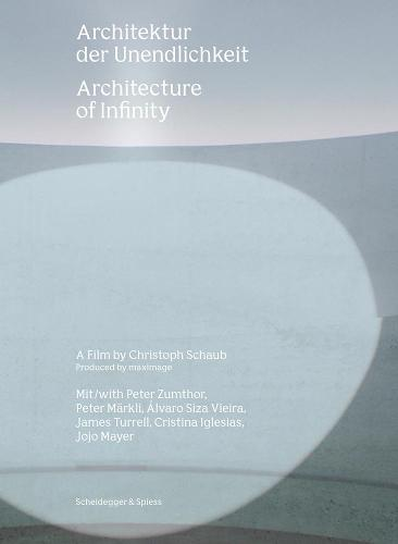 Architecture of Infinity: A Film by Christoph Schaub