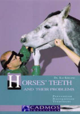 Horses' Teeth and Their Problems: Prevention, Recognition, Treatment (Hardback)