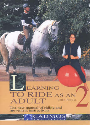Learning to Ride as an Adult: v. 2: The New Manual of Riding and Movement Instructions (Hardback)