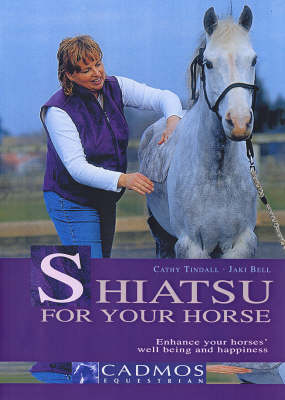 Shiatsu for Your Horse: Enhance Your Horse's Wellbeing and Happiness (Hardback)