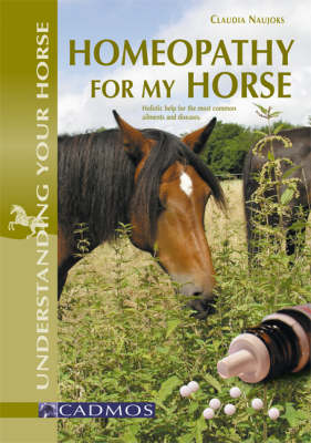 Homeopathy for My Horse: Understanding All About it Through Common Illnesses (Paperback)