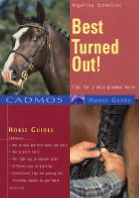 Best Turned Out: Tips for a Well Groomed Horse - Cadmos Horse Guides No.1 (Paperback)