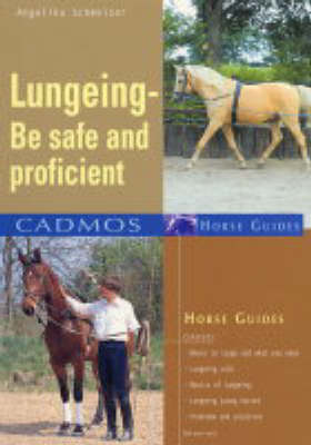 Lungeing: Be Safe and Proficient - Cadmos Horse Guides (Paperback)