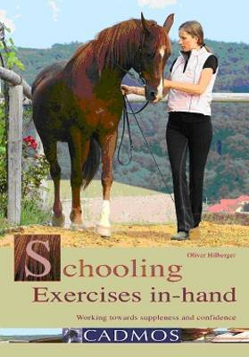 Schooling Exercises in Hand: Working Towards Suppleness and Confidence (Paperback)