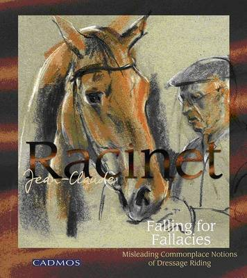 Falling for Fallacies: Misleading Commonplace Notions of Dressage Riding (Hardback)