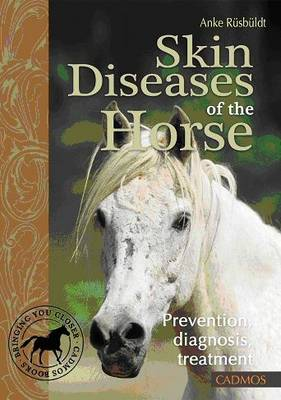 Skin Diseases of the Horse: Prevention, Diagnosis, Treatment (Paperback)