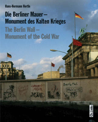 The Berlin Wall: Monument of the Cold War (Paperback)
