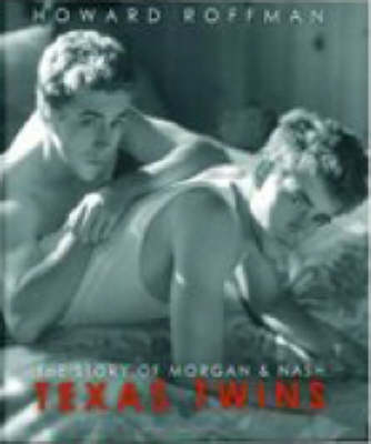 Texas Twins: The Story of Morgan and Nash (Hardback)