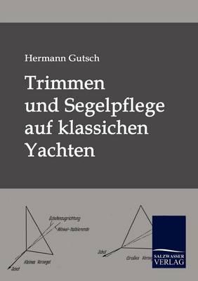 Trimmen Und Segelpflege Auf Klassichen Yachten (Paperback)