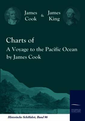 Charts of a Voyage to the Pacific Ocean by James Cook (Paperback)