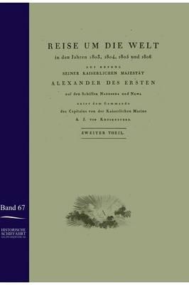 Reise Um Die Welt in Den Jahren 1803-1806 Auf Den Schiffen Nadeshda Und Newa (Hardback)